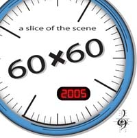 60x60 2005 - My one-minute piece A Glimpse Beyond the Zero is featured on this unique sampler of one-minute works by composers from around the US, produced and released by Vox Novus.
