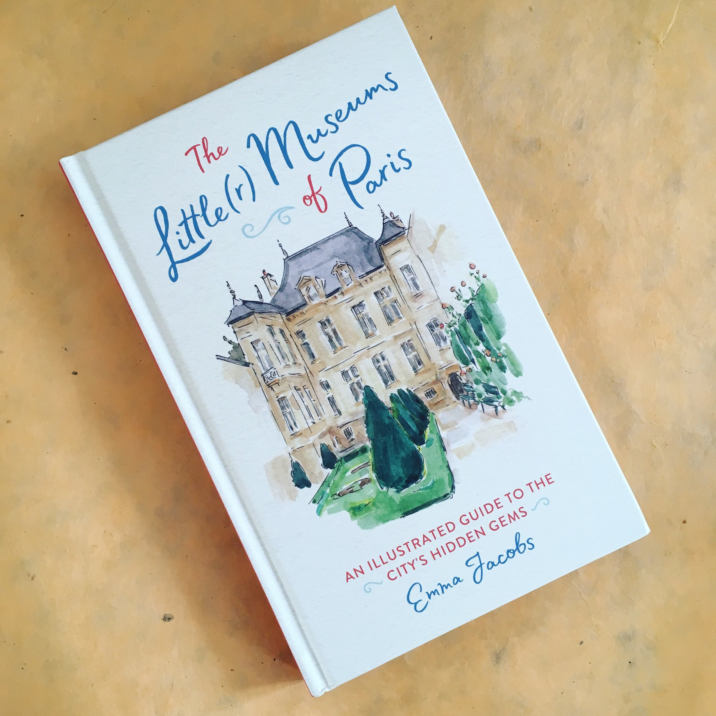 The Little(r) Museums of Paris (Running Press, 2019)
