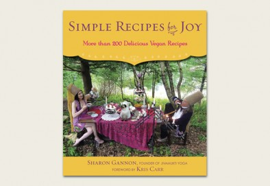 Click here to buy  Simple Recipes for Joy  by Sharon Gannon