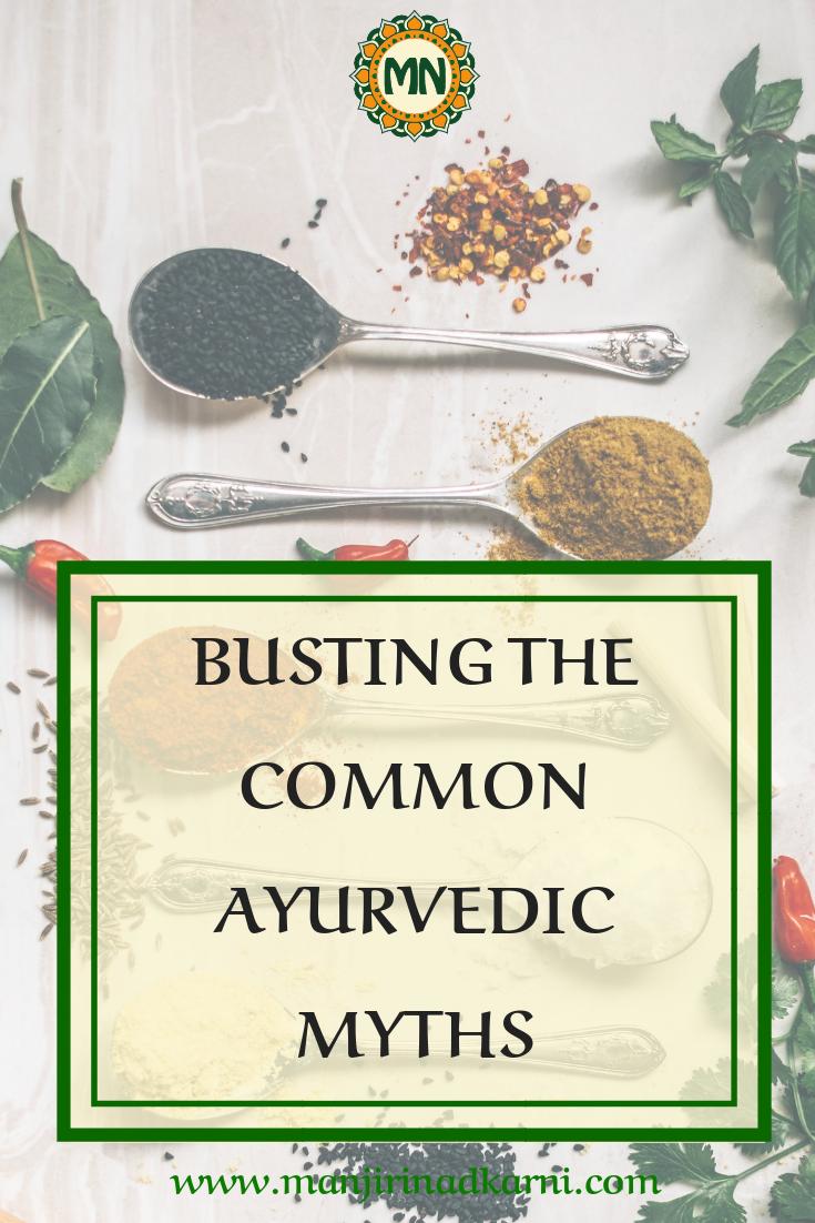 BUSTING COMMON AYURVEDIC MYTHS