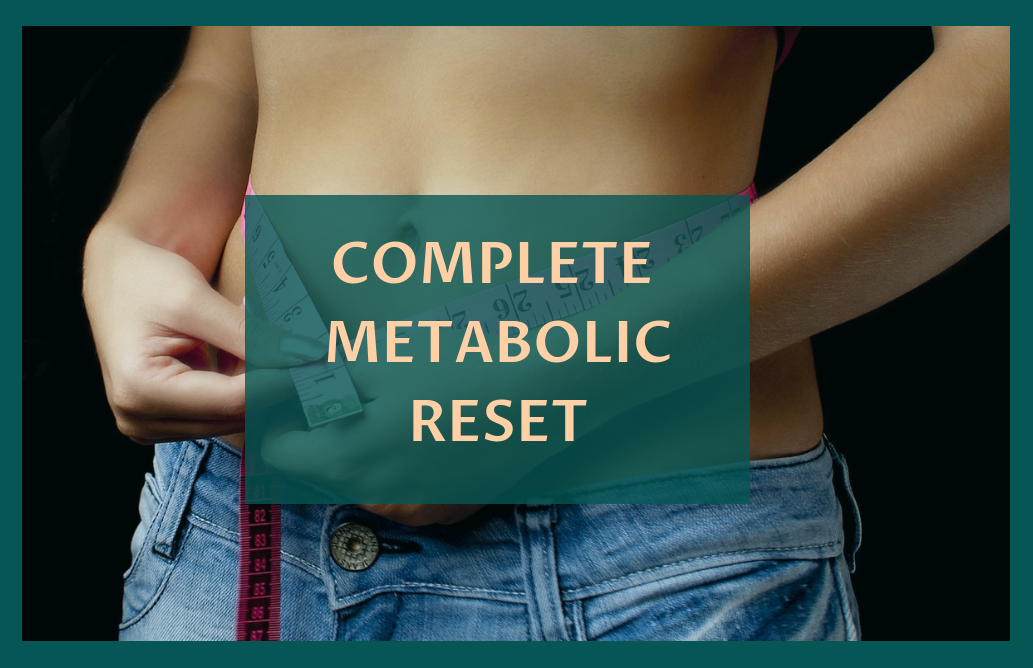 COMPLETE METABOLIC RESET