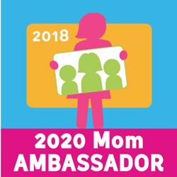 2018 – 2020 Mom Ambassador