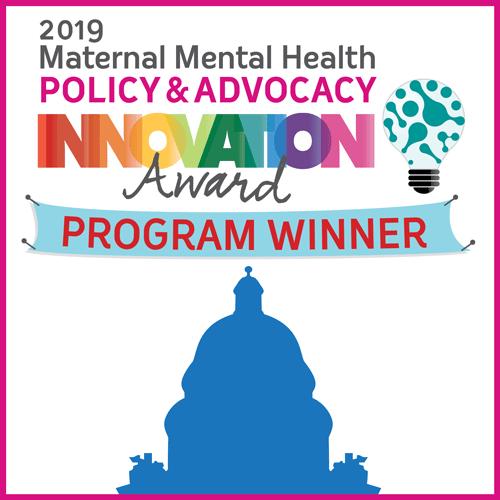 2019 Maternal Mental Health Policy & Advocacy Innovation Award Program Winner