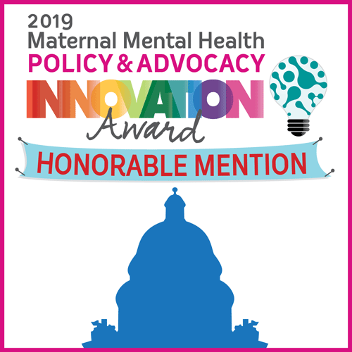 2019 Maternal Mental Health Policy & Advocacy Innovation Award Program Honorable Mention