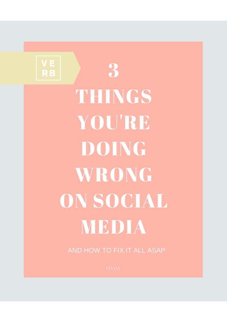 3 Things You're Doing Wrong on Social media