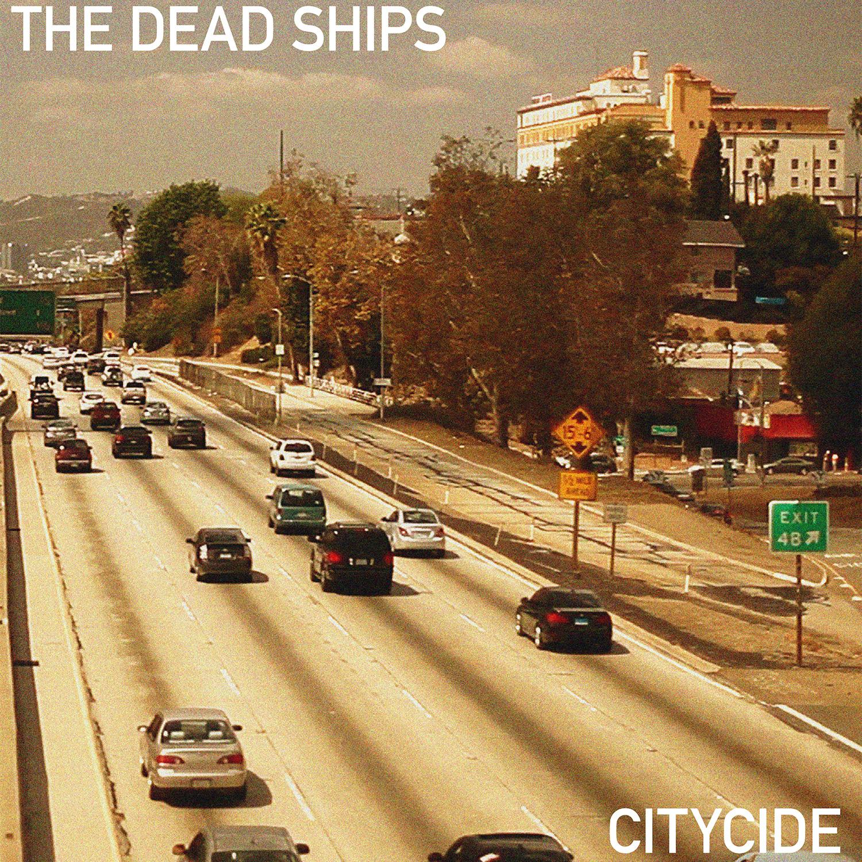 The Dead Ships - CITYCIDE