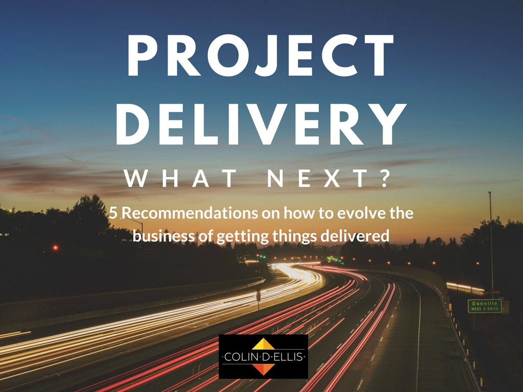 Project Delivery - What Next_ A Whitepaper by Colin D Ellis.jpg