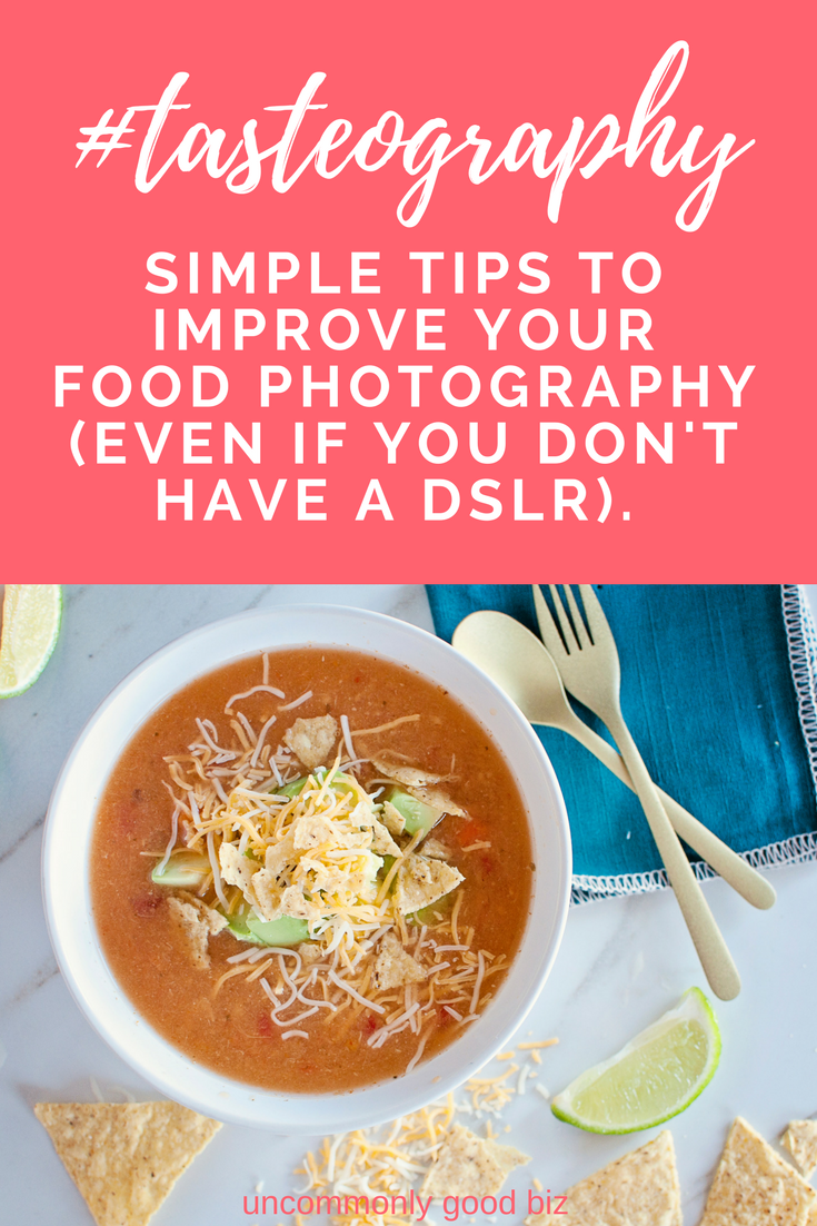 How to improve your food photos - uncommonly good biz