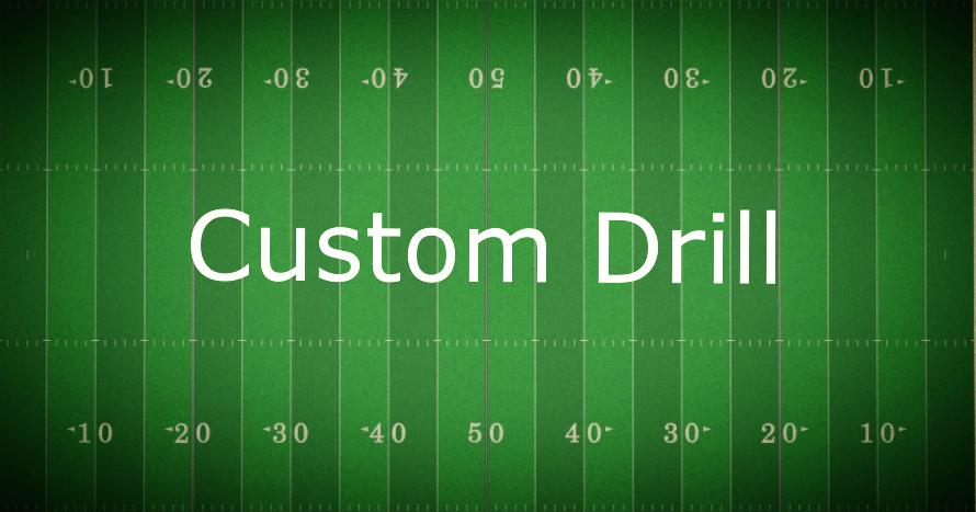 Custom Drill