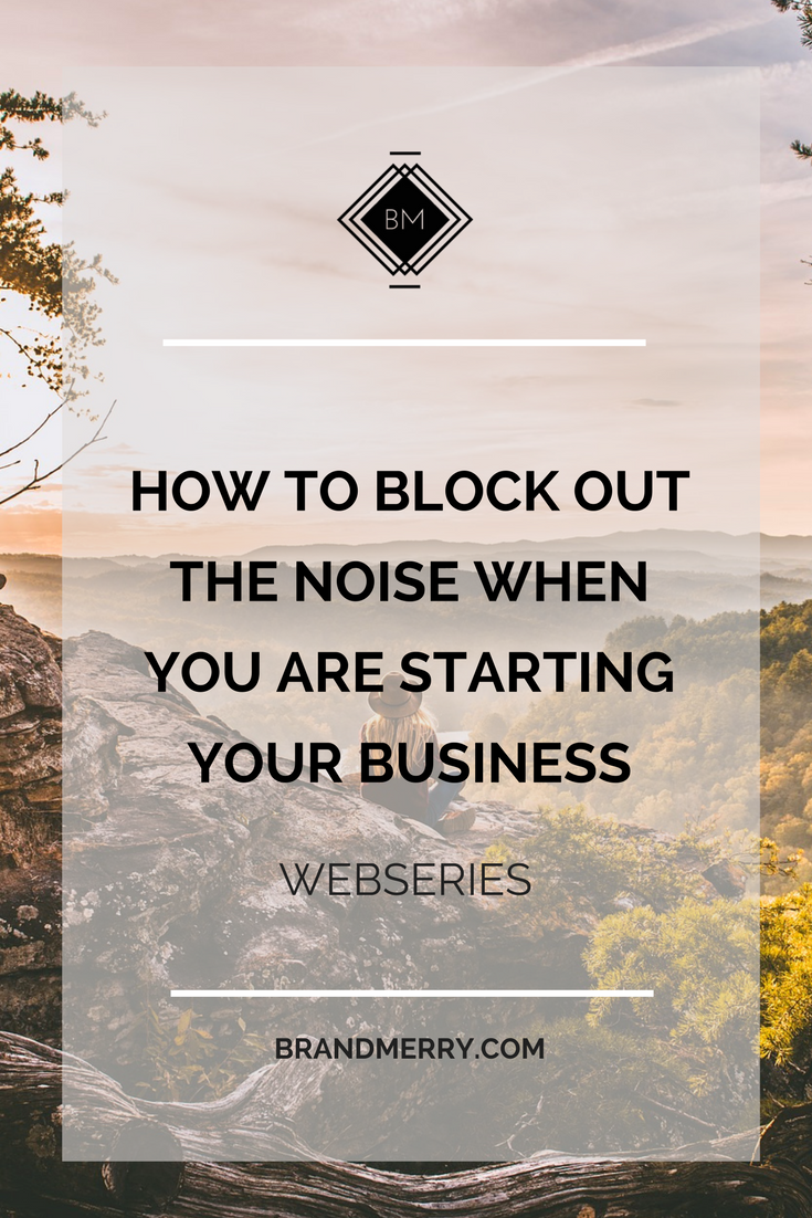 How to block out the noise when starting your business to avoid overwhelm
