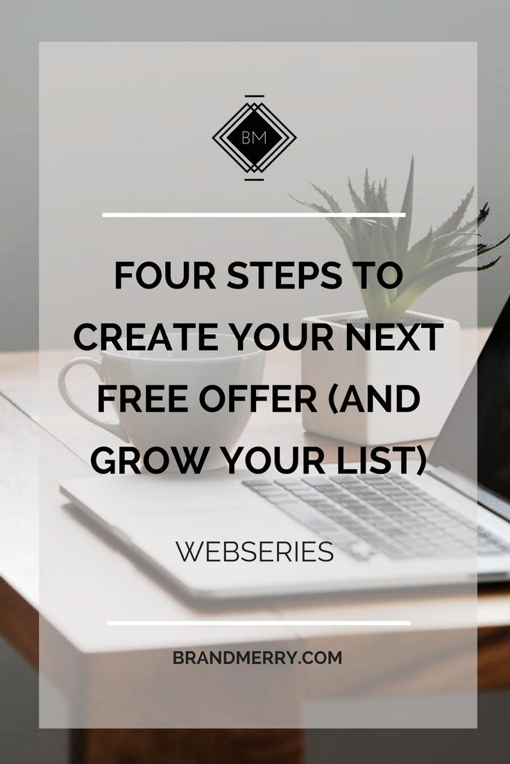 Four Steps to Create Your Next Free Offer (and Grow Your List) | www.brandmerry.com/blog