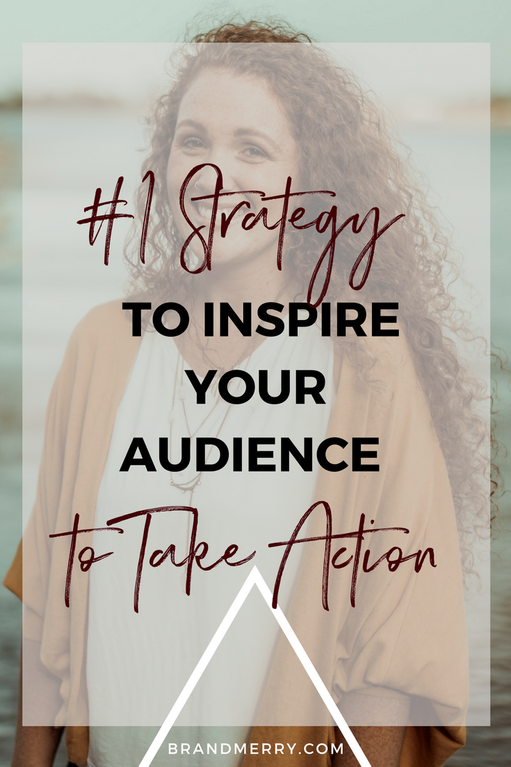 """#1 Strategy to inspire your audience to take action 