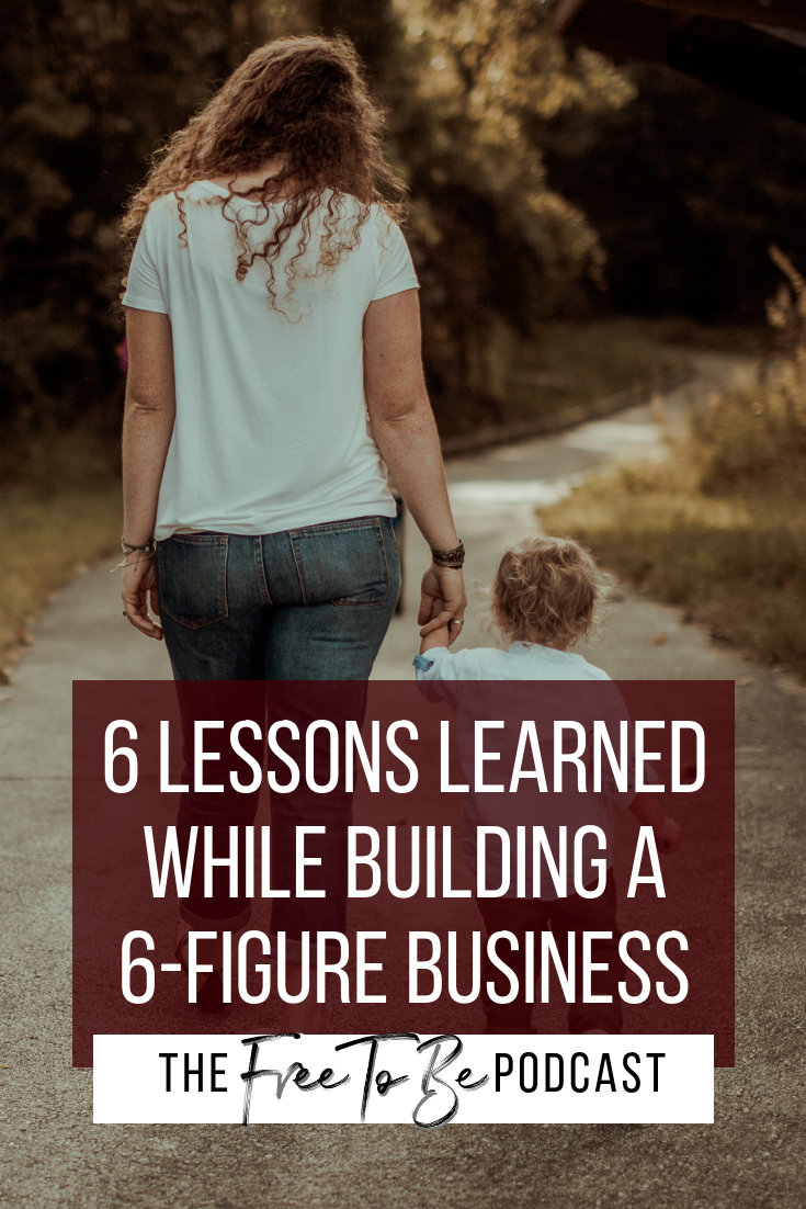 6 Lessons Learned While Building a 6-Figure Business on The Free to Be Podcast with Michelle Knight