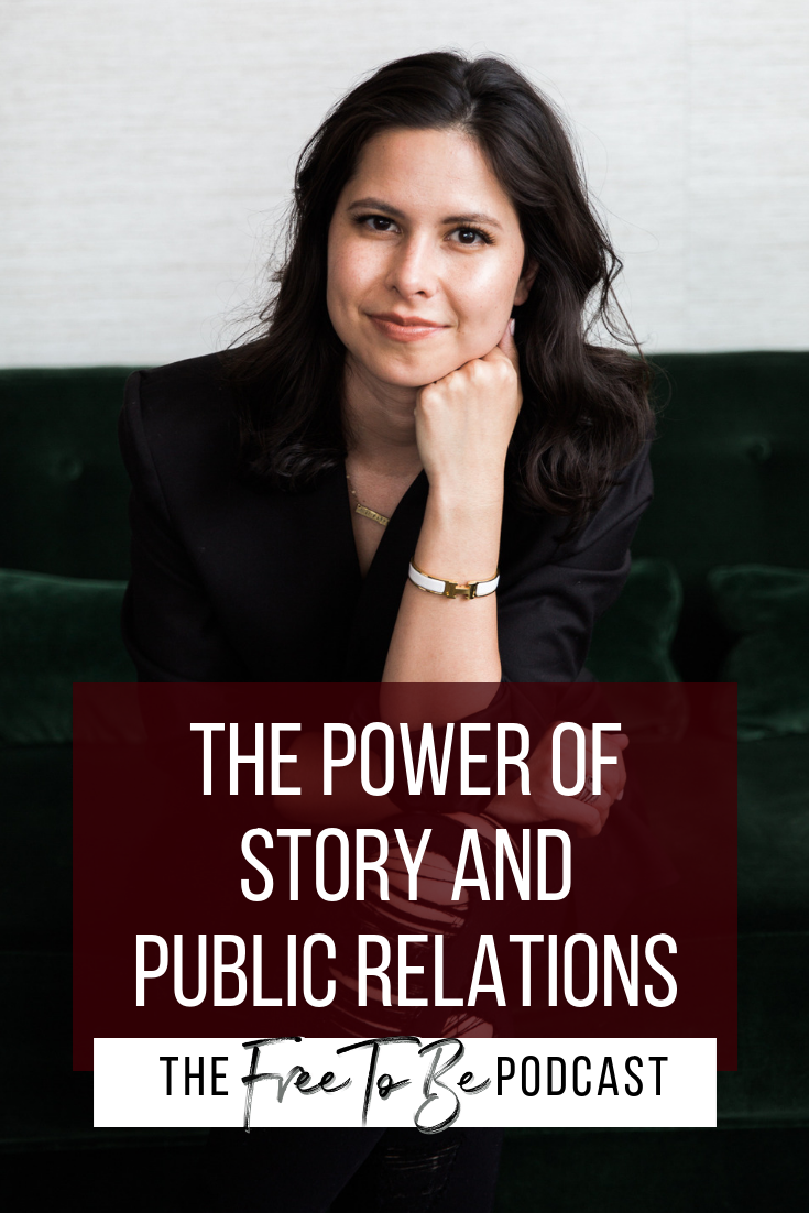 The Power of Story and Public Relations with Monica Woodhams | The Free to Be Podcast Episode 03