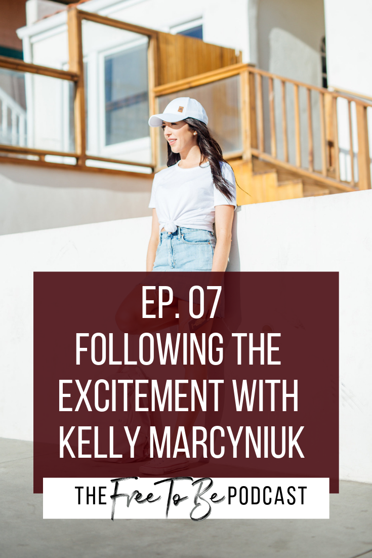 The Free to Be Podcast with Michelle Knight features Kelly Marcyniuk of The Freedom Babe in episode 7, where we discuss Following the Excitement and creating a FREE life!