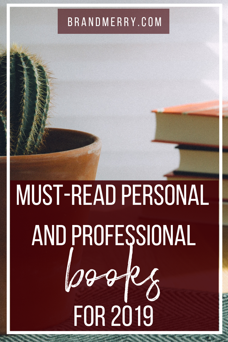 Must-Read Personal and Professional Books for 2019, plus I'm sharing three of my all-time favorite books that changed my life and business!
