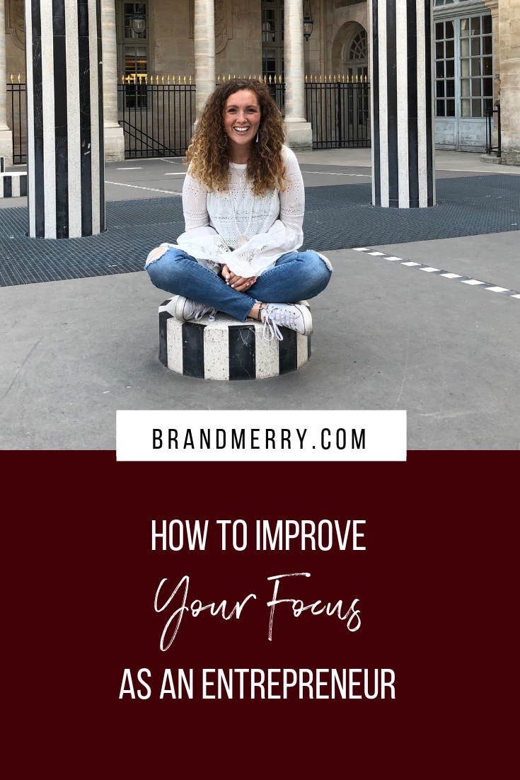 How to improve your focus as an entrepreneur. Learn my top 5 tips!