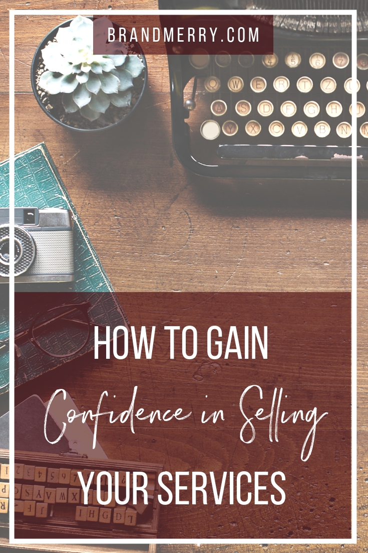 How to Gain Confidence in Selling Your Services