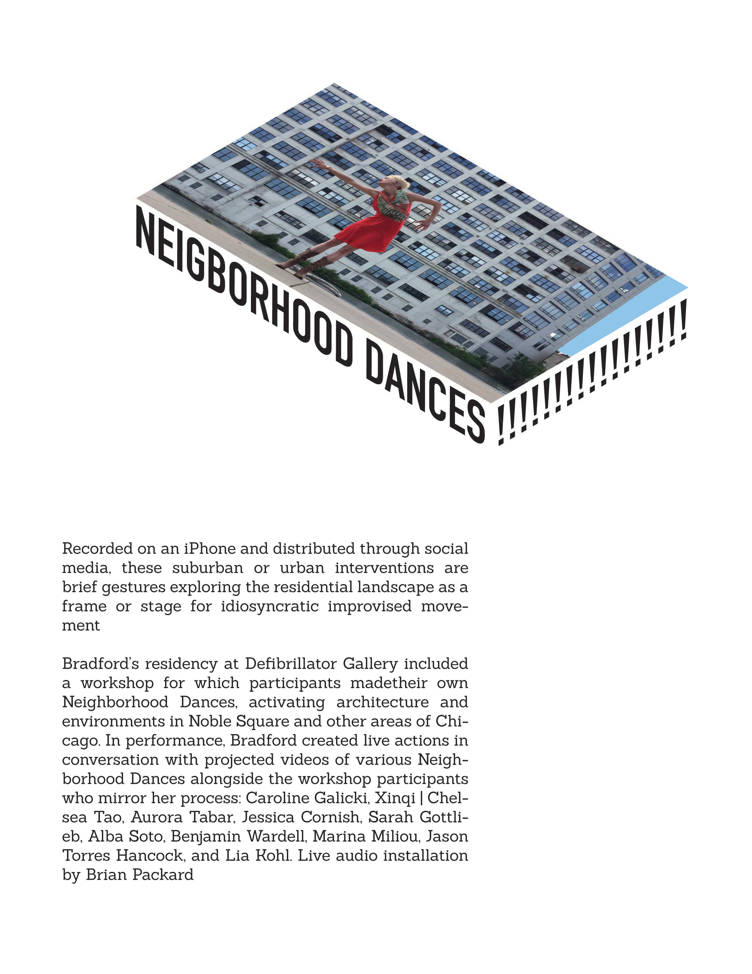 Placard for Victoria Bradford's  Neighborhood Dances  (featured at the MCA) for Defibrillator Gallery; 2015;  role: designer;  This poster employed isometrics to replicate the conditions of the artist's performances, which blended the body with surrounding architecture and space.