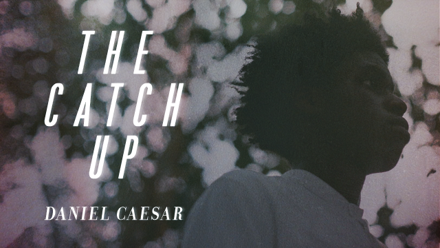 The Catch Up - Daniel Caesar.png