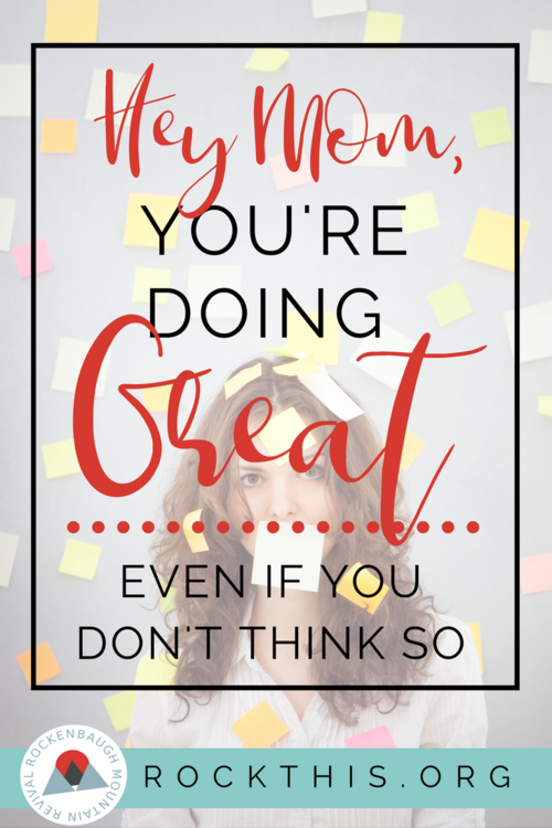 6aa2f140c8c9 Hey Mom- You're Doing Great (Even if you don't think so) — t.His ...