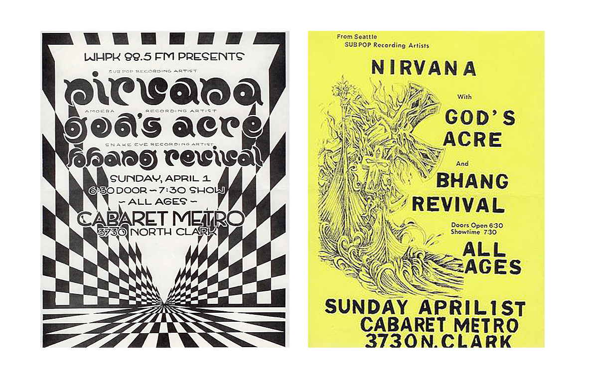 Concert poster collectors Scott Mussell is seeking these flyers from Nirvana's 1990 gig at the Chicago Metro. Contact him at 515.707.7250 or srmussell@me.com anytime.