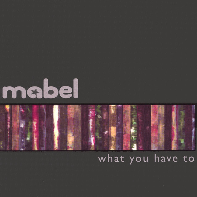 Mabel - What You Have To