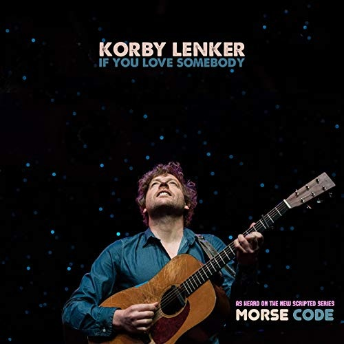 Korby Lenker - If You Love Somebody