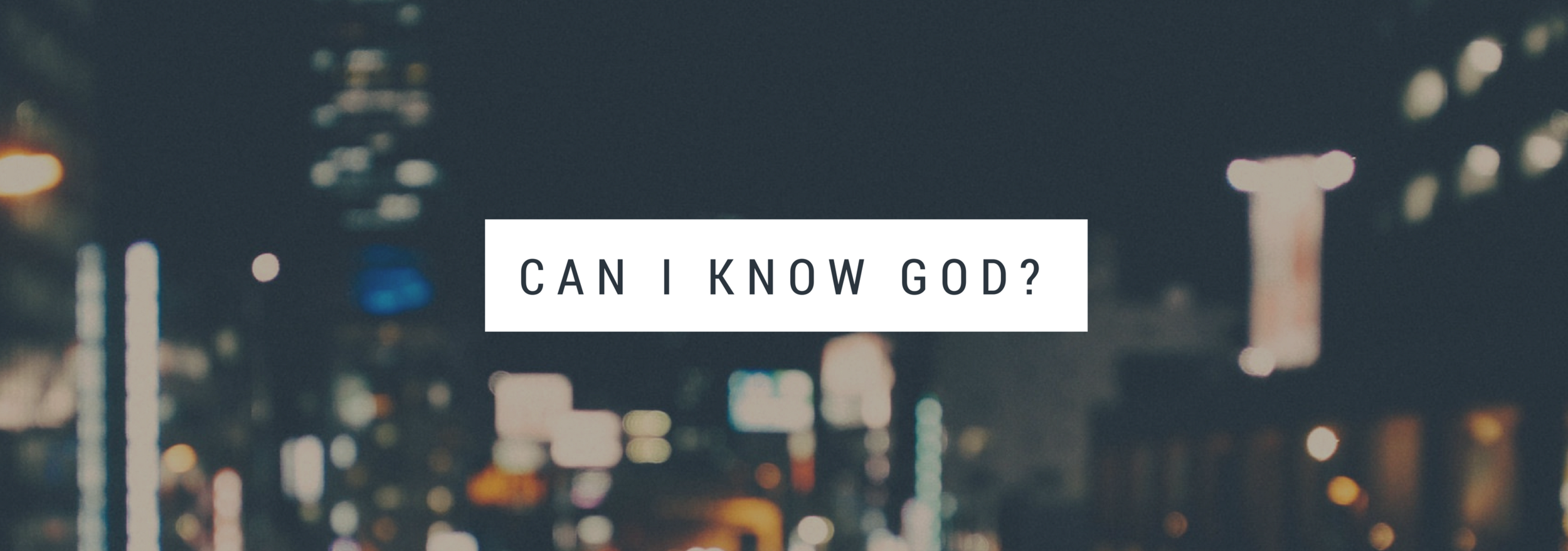 Click here to discover how you can know God.