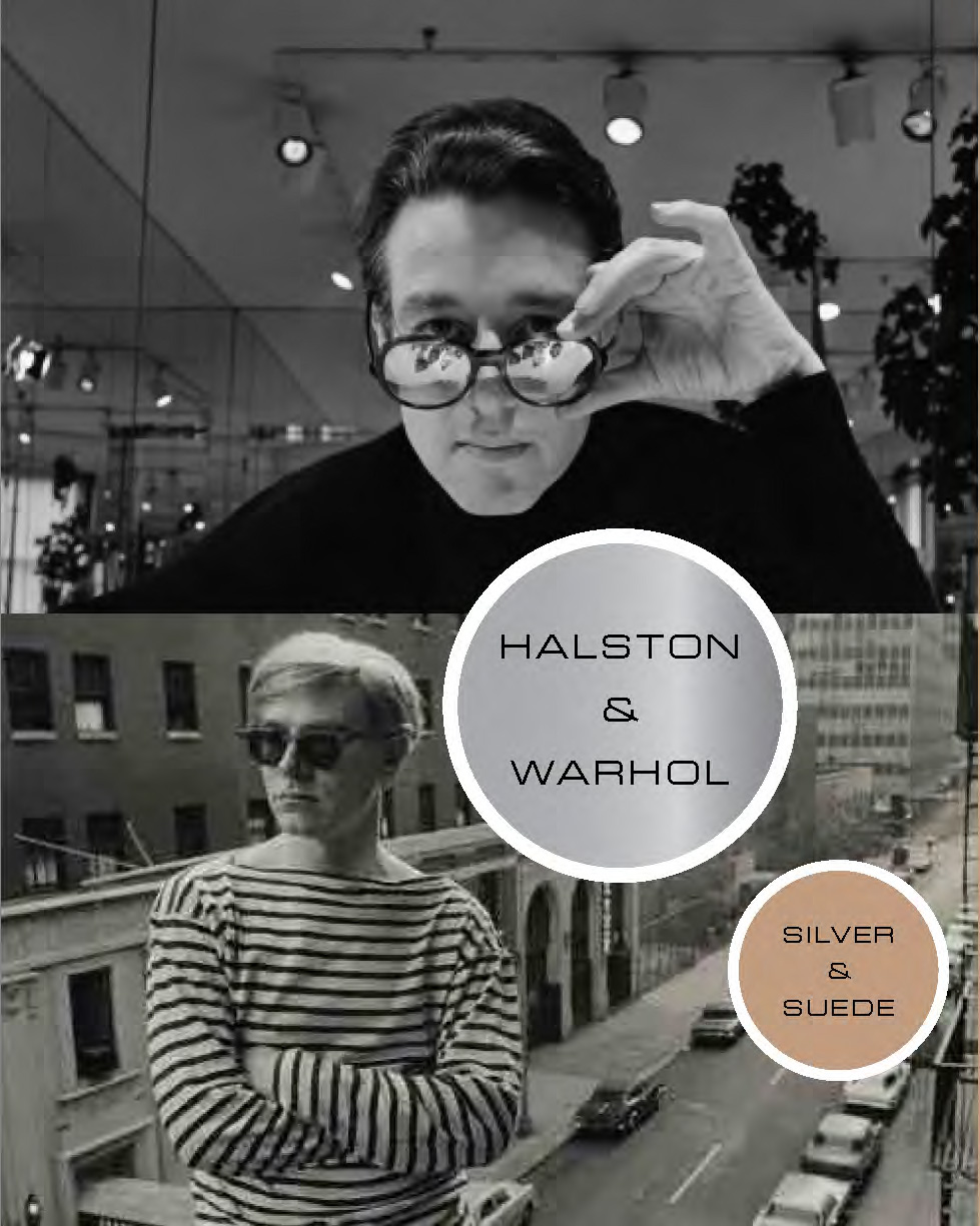 Halston and Warhol: Silver and Suede -