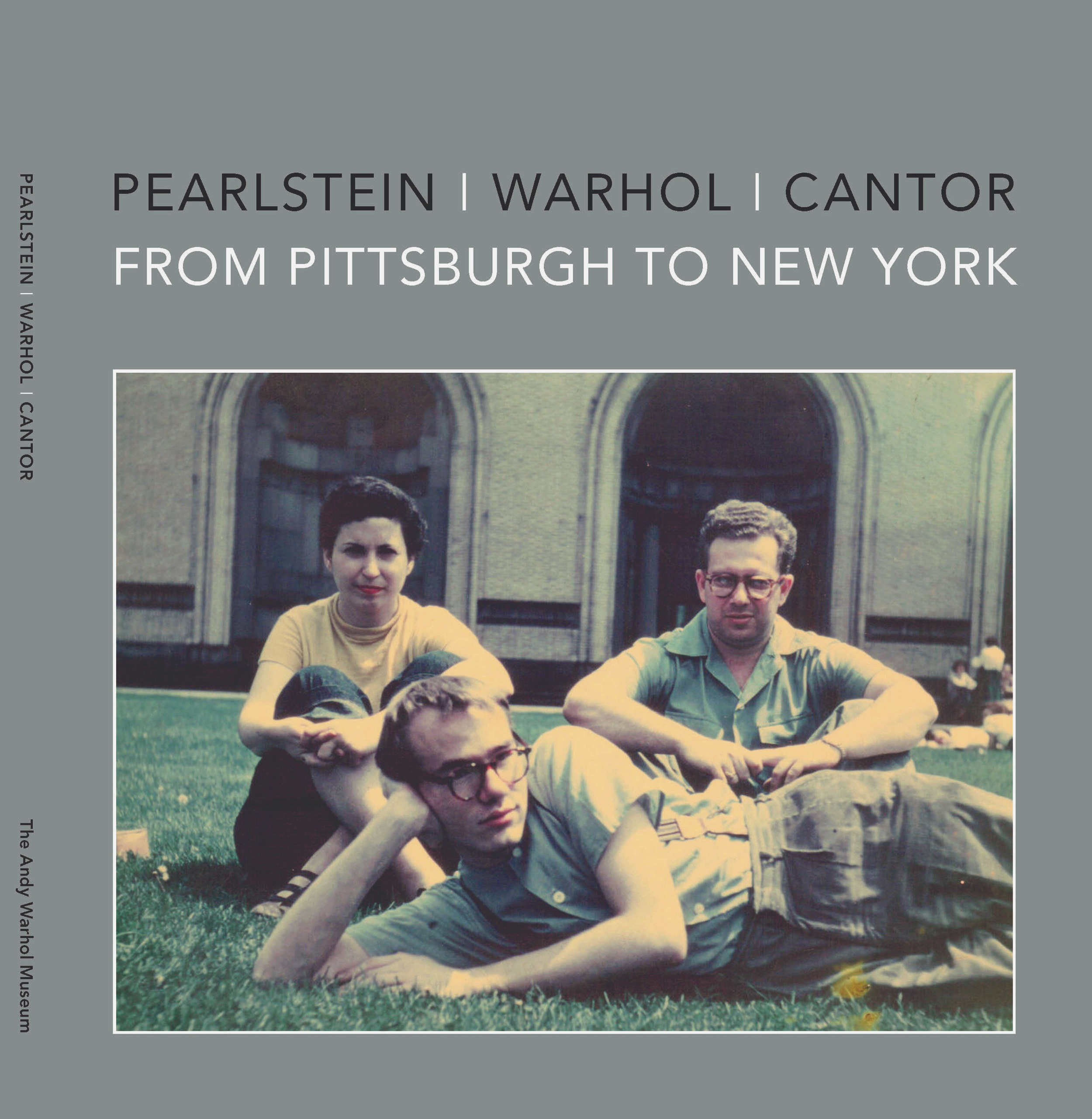 Pearlstein, Cantor Warhol: from Pittsburgh to New York -
