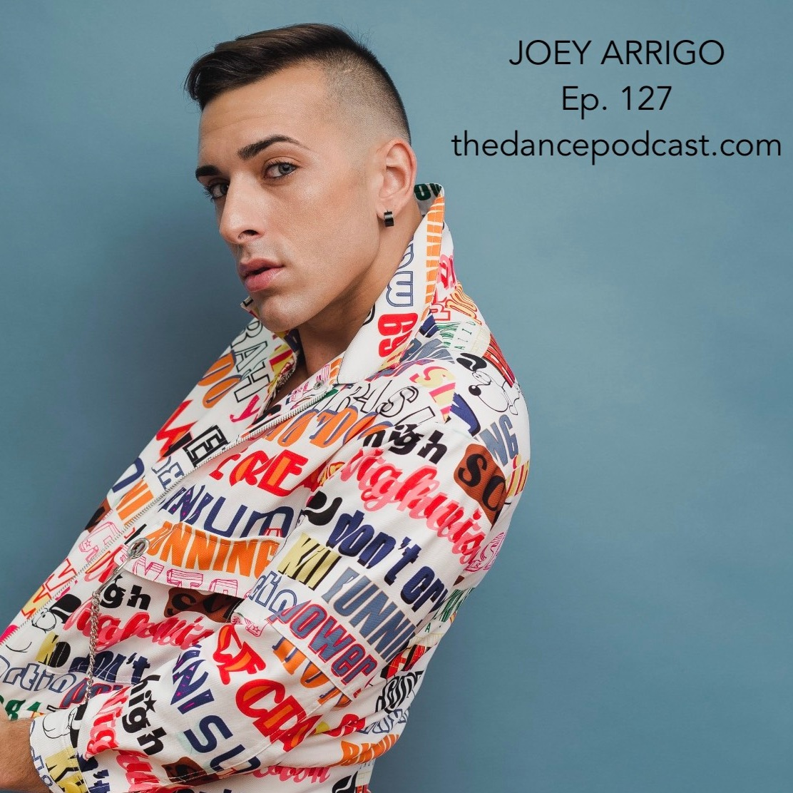 Joey Arrigo    Ep. #127    Cirque, STYTCD, Mia Michaels assistant and acro expert . Joey Arrigo is a dancer, aerialist and choreographer who hsa years of commercial, concert and circus experience. He opens about physical, mental and emotional health through his professional journey.