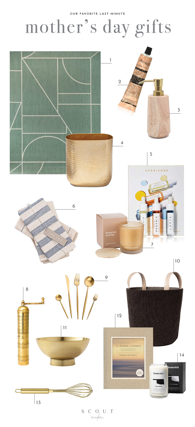 1.  Outdoor Rug  | 2.  Aesop Hand Balm  | 3.  Sandstone Soap Dispenser  | 4.  Metal Wastebasket  | 5.  Herbivore Mini Facial Oil Trio  | 6.  Upcycled Tea Towels  | 7.  Roasted Coffee Candle  | 8.  Brass Pepper Mill  | 9.  Gold Cutlery  | 10.  Basket with Leather Handles  | 11.  Gold Bowl  | 12.  The Wisdom of Sundays  | 13.  Gold Whisk  | 14.  Homesick Candle (Oklahoma)