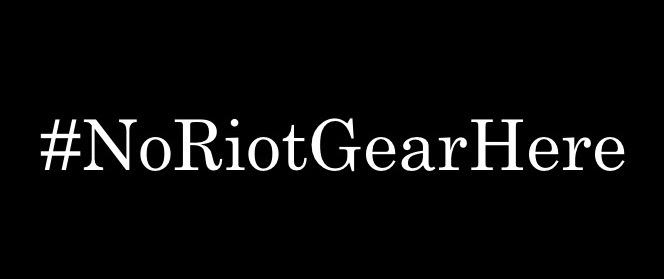 Hashtag No Riot Gear Here.jpg