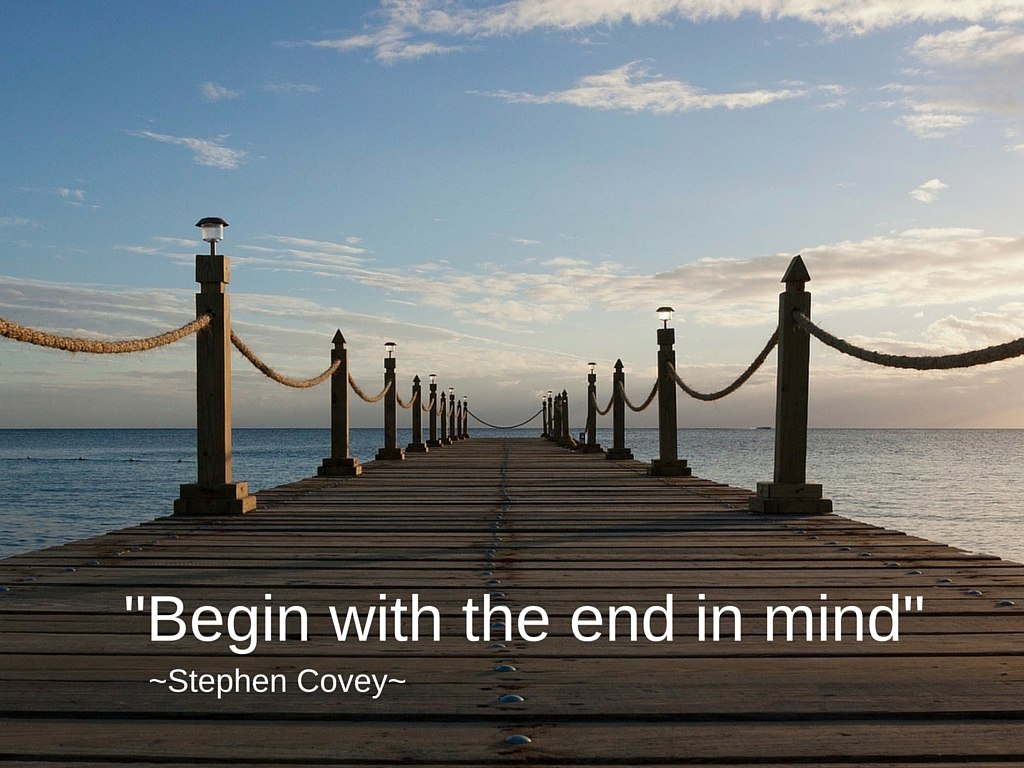 -Begin with the end in mind-.jpg