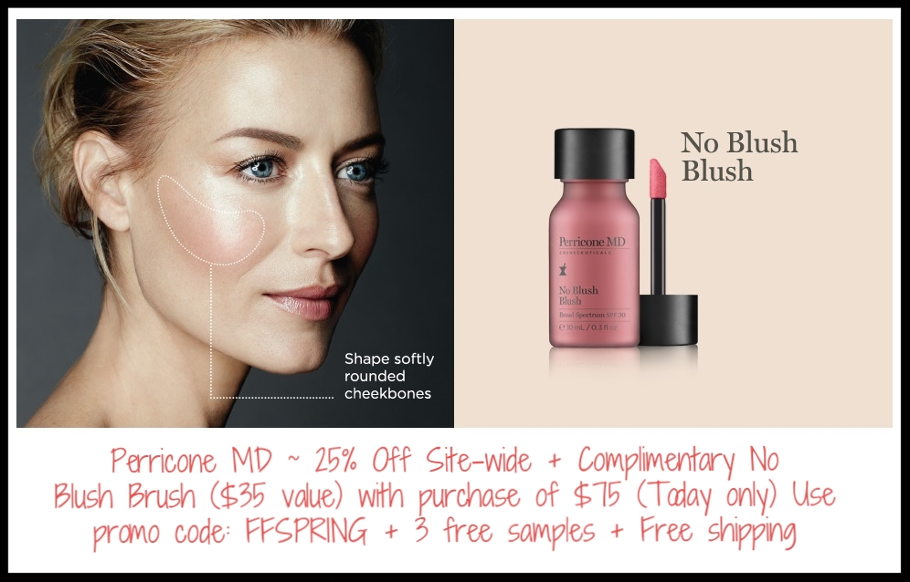 Perricone MD ~ 25% Off Site-wide + Complimentary No Blush Brush ($35 value) with purchase of $75 or more. Today only! Use promo code: FFSPRING + 3 free samples + Free shipping