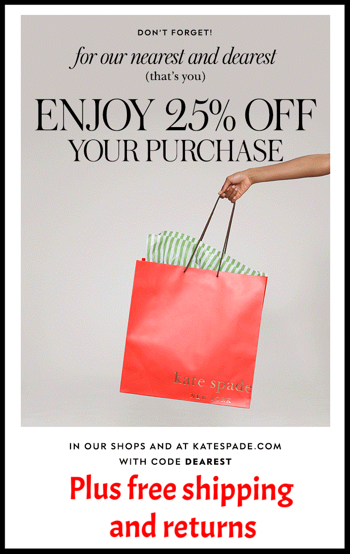 Kate Spade ~ Enjoy 25% Off  (Exclusions apply ~ ends 4/2) + Free shipping and returns