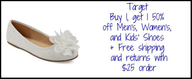 Target  ~Buy 1, get 1 50% off Men's, Women's, and Kids' Shoes (Ends 4/15) + Free shipping and returns with $25 order