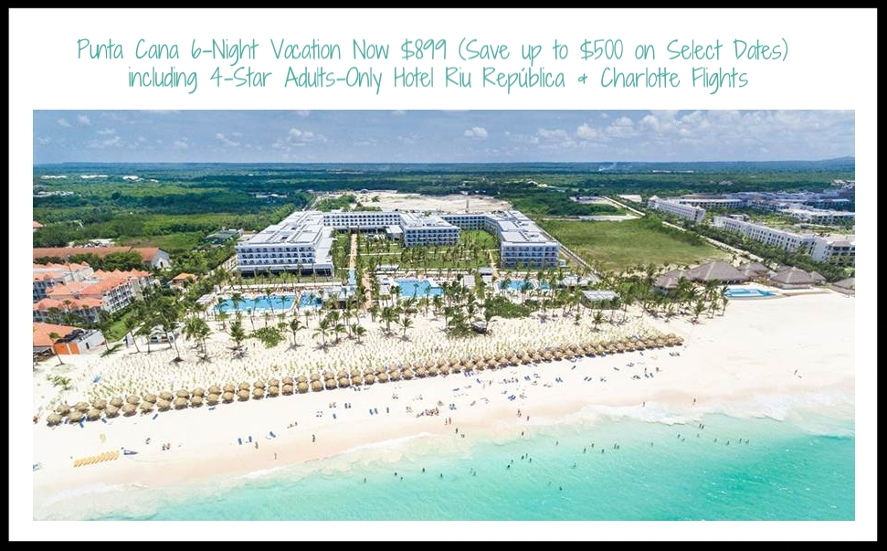Travel Zoo  ~Punta Cana 6-Night All-Inclusive Vacation Now: $899 (Save up to $500 on Select Dates) including 4-Star Adults-Only Hotel Riu República and Charlotte Flights (Sale Ends 4/13)
