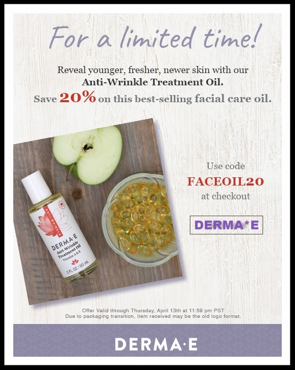 DERMA*E  ~ 20% Off of Anti-Wrinkle Treatment Oil Normally: $12.75 now: $10.20 with promo code: FACEOIL20 (Ends 4/13) + Free shipping with $25 order (Due to packaging transition, item received may be the old logo format!)