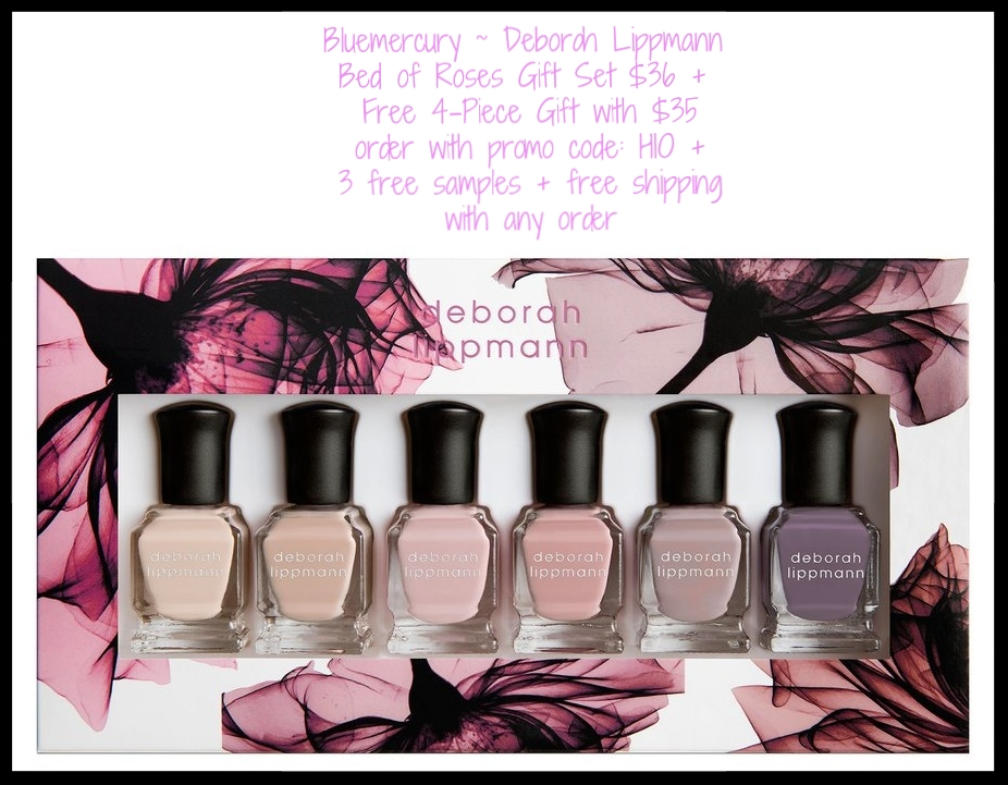 Bluemercury ~ Deborah Lippmann ~  Bed of Roses Gift Set  $36 + free 4-Piece Gift with any $35 order with promo code: HIO + 3 free samples + free shipping with any order