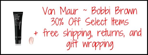 Von Maur ~  Bobbi Brown  ~ 30% Off Select Items + free shipping, free returns, free gift wrapping!