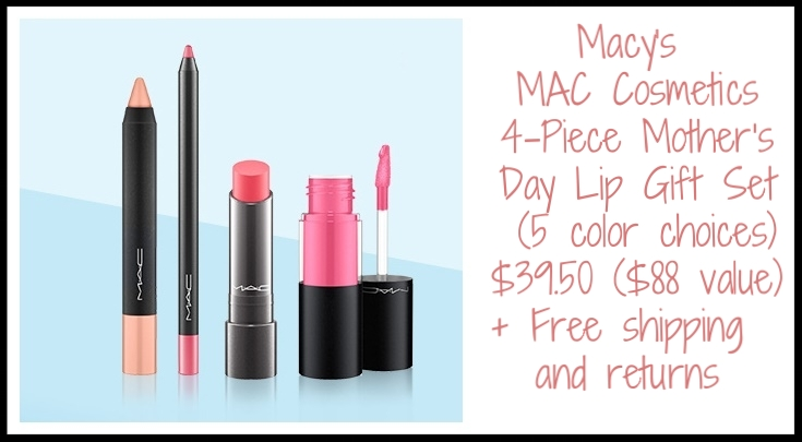 Macy's ~MAC Cosmetics  4-Piece Mother's Day Lip Gift Set  (5 color choices)- $39.50 ($88 value) +Free Skin Found Stick/Liquid Beautiseal with any makeup purchase (While supplies last!) + free shipping and returns on any beauty order