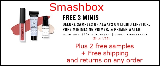 Smashbox  ~ 3 FREE MINIS: PRIMER WATER, PORE MINIMIZING,& ALWAYS ON LIQUID LIPSTICK IN DRIVER'S SEAT With $50 ORDER WITH PROMO CODE: CASEYSFAVE (Ends 4/23) +2 free samples + free shipping and returns