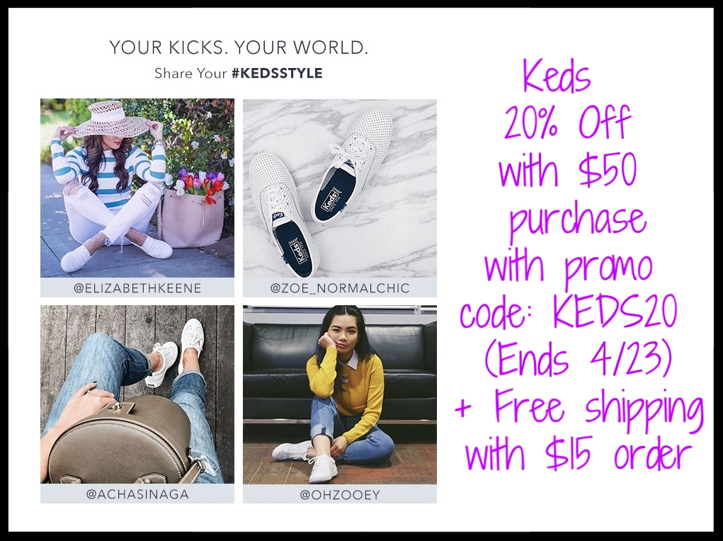 Keds  ~ 20% Off with $50 purchase with promo code: KEDS20 (Ends 4/23) + Free shipping with $15 order