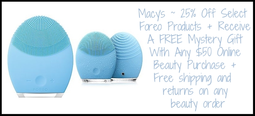 Macy's ~ 25% Off Select  Foreo Products  + Receive A FREE Mystery Gift With Any $50 Online Beauty Purchase (While supplies last!) + Free shipping and returns on any beauty order