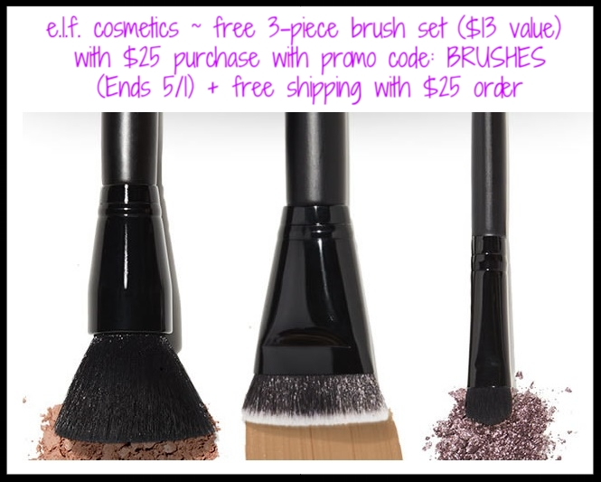 e.l.f. cosmetics  ~ free 3-piece brush set ($13 value) with $25 purchase with promo code: BRUSHES (Ends 5/1) + free shipping with $25 order