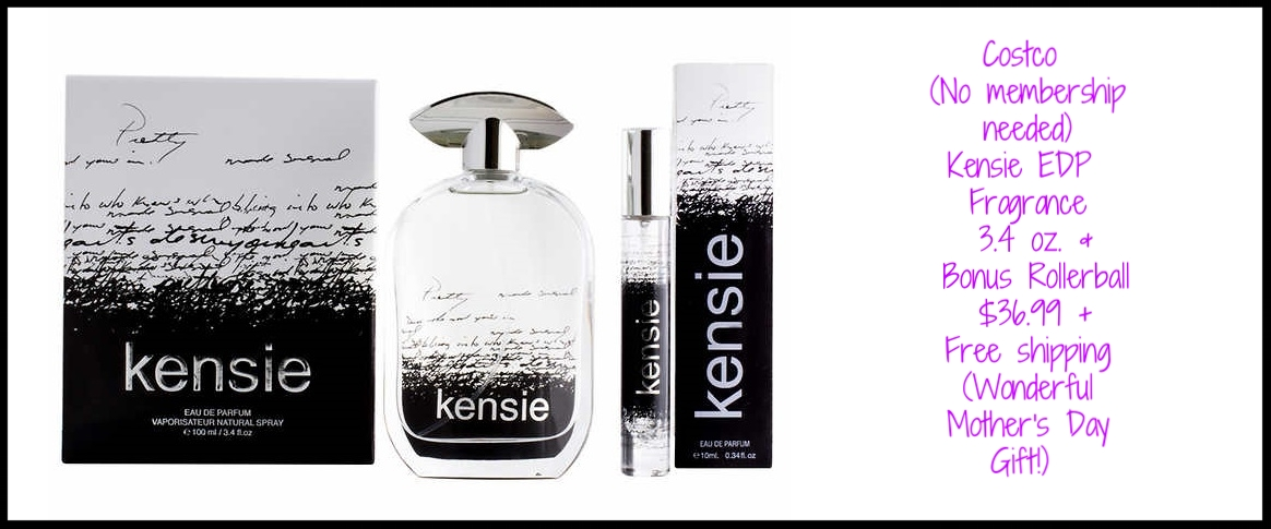 Costco (No membership needed) ~ Kensie  EDP Fragrance 3.4 oz. and Bonus Rollerball ~ $36.99 + Free shipping (Wonderful Mother's Day Gift!)