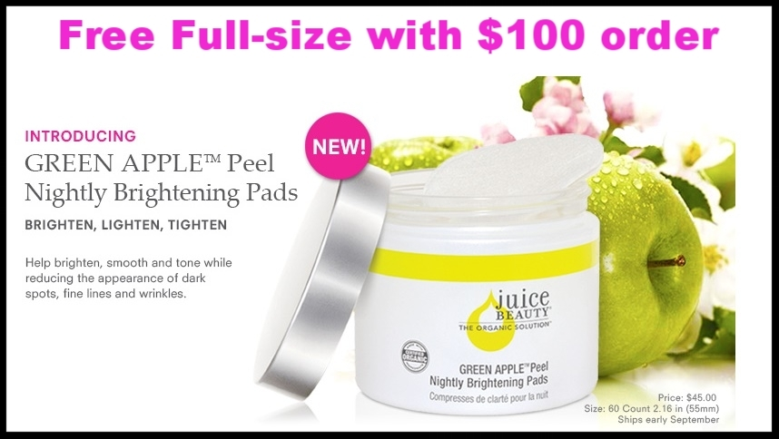 Juice Beauty  ~ Free Full-Size  GREEN APPLE® Peel Nightly Brightening Pads ($45 value) with any $100 purchase with promo code: NIGHTLYPEEL (Ends 4/30) + Free samples with every order + Free shipping with $30 order