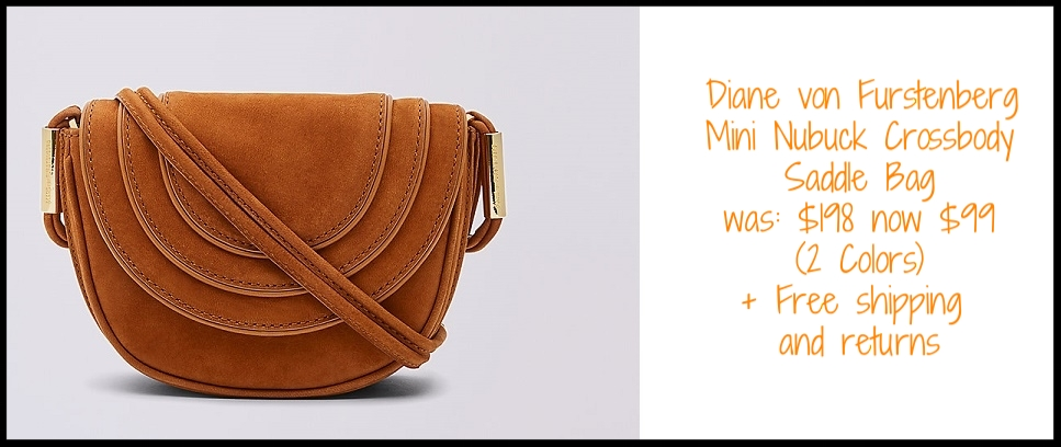 Diane von Furstenberg  ~  Mini Nubuck Crossbody Saddle Bag  ~ was: $198 now $99 (Colors ~ Whiskey or Rust) + Plus free shipping and returns on all orders!